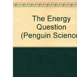 The Energy Question (Penguin Science)