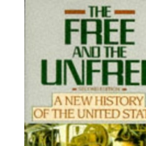 The Free and the Unfree: New History of the United States