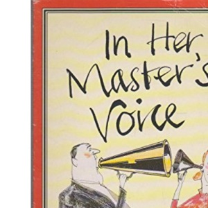 In Her Master's Voice: Five Thousand Years of Put-downs and Pin-ups