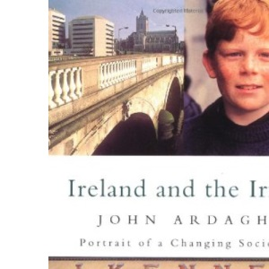 Ireland and the Irish: Portrait of a Changing Society (Penguin Non Fiction)