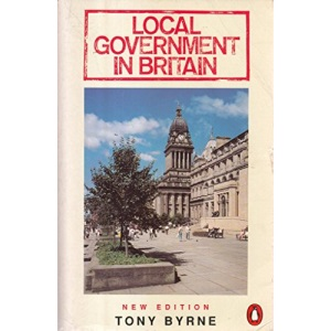 Local Government in Britain: Everyone's Guide to How It All Works (Penguin politics)