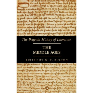 The Penguin History of Literature: The Middle Ages v. 1 (Penguin History of Literature, Vol 1)