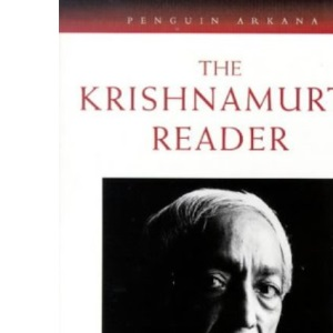 The Krishnamurti Reader: No. 1 (Arkana)