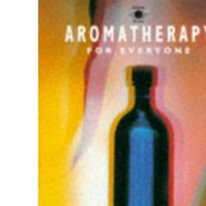 Aromatherapy for Everyone (Arkana)