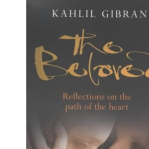 The Beloved: Reflections on the Path of the Heart