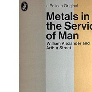Metals in the Service of Man (Pelican)