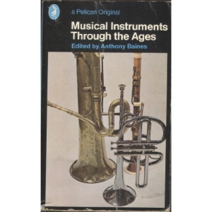 Musical Instruments Through the Ages (Pelican S.)