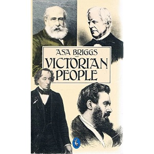 Victorian People: A Reassessment of Persons and Themes, 1851-67 (Pelican)