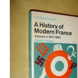 A History of Modern France: 1871-1962 v. 3 (Pelican)