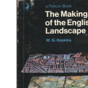 The Making of the English Landscape (Pelican)