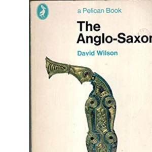 The Anglo-Saxons (Pelican)