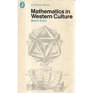 Mathematics in Western Culture (Pelican S.)