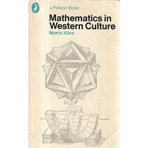 Mathematics in Western Culture (Penguin Press Science)