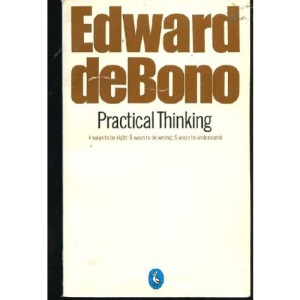 Practical Thinking: Four Ways to be Right; Five Ways to be Wrong; Five Ways to Understand (Pelican)