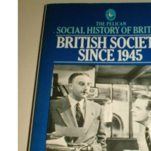 British Society Since Nineteen Forty-five