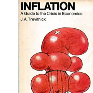 Inflation: A Guide to the Crisis in Economics (A pelican original)