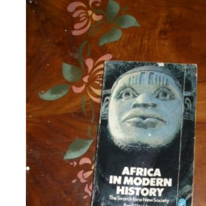 Africa in Modern History: The Search for a New Society (Pelican Books)