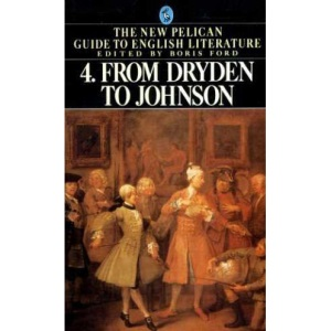 The New Pelican Guide To English Literature 4: From Dryden To Johnson