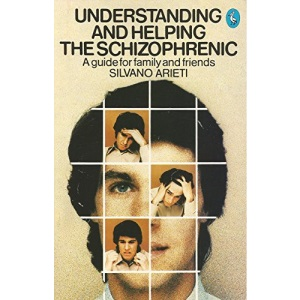 Understanding and Helping the Schizophrenic: A Guide for Family and Friends (A Pelican Book)