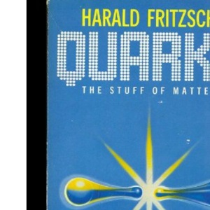 Quarks: The Stuff of Matter (Pelican)