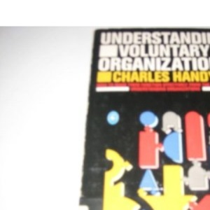 Understanding Voluntary Organizations: How to Make Them Function Effectively (Pelican Business)