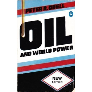 Oil and World Power: A Geographical Interpretation (Pelican)