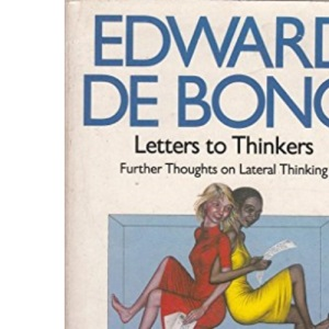 Letters to Thinkers: Further Thoughts On Lateral Thinking (Pelican S.)