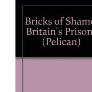 Bricks of Shame: Britain's Prisons (Pelican)