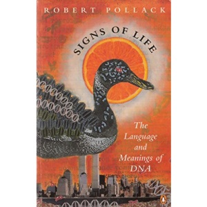 Signs of Life: The Language And Meanings of DNA (Penguin science)