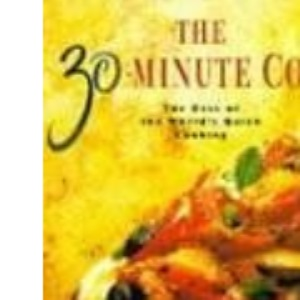 The 30-minute Cook: The Best of the World's Quick Cooking (Penguin cookery books)