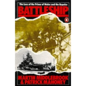 Battleship: The Loss of the Prince of Wales and the Repulse