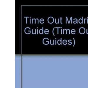 Time Out Madrid Guide (Time Out Guides)