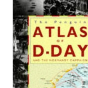 Atlas of the D-Day and Normandy Landings