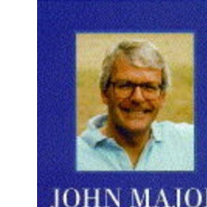 John Major: From Brixton to Downing Street