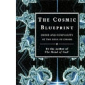 The Cosmic Blueprint: Order and Complexity at the Edge of Chaos (Penguin science)