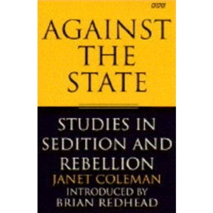 Against the State: Studies in Sedition and Rebellion (BBC Books)