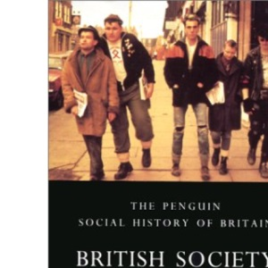 British Society Since 1945 (Penguin Social History of Britain)