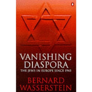Vanishing Diaspora: Jews in Europe Since 1945