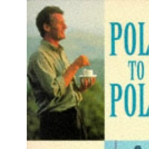 Pole to Pole (BBC Books)