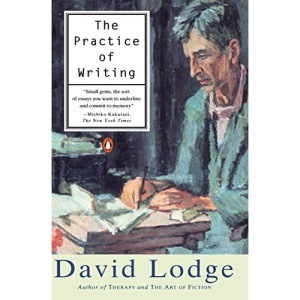 The Practice of Writing: Essays, Lectures, Reviews and a Diary