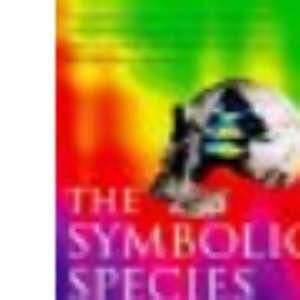 The Symbolic Species: The Co-Evolution of Language And the Human Brain (Penguin Press Science)