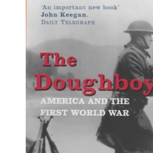 The Doughboys: America and the Great War (Penguin History)
