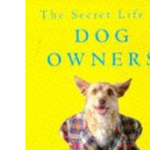 The Secret Life of Dog Owners