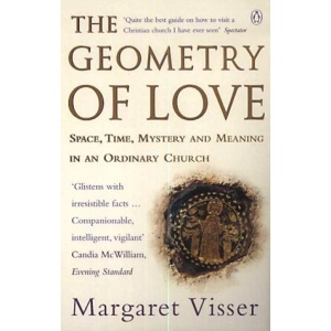 The Geometry of Love: Space, Time, Mystery and Meaning in an Ordinary Church