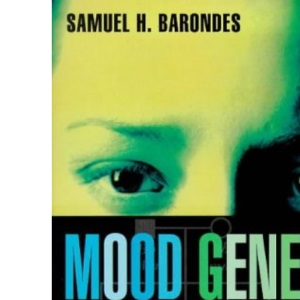 Mood Genes: Hunting for Origins of Mania and Depression (Penguin Press Science)