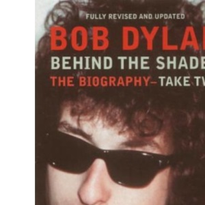 Bob Dylan: Behind The Shades:Take Two