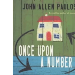 Once Upon a Number: The Hidden Mathematical Logic of Stories (Allen Lane Science S.)