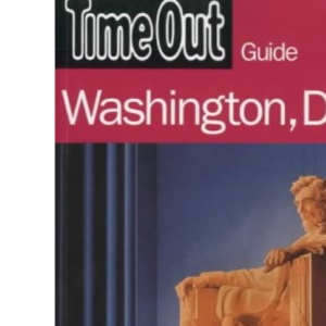 Time Out Guide to Washington DC (Time Out Guides)