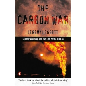 The Carbon War: Global Warming and the End of the Oil Era