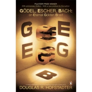 Godel, Escher, Bach: An Eternal Golden Braid (20th anniversary edition with a new preface by the author)